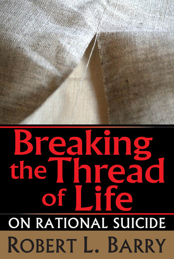 Breaking the Thread of Life On Rational Suicide book cover