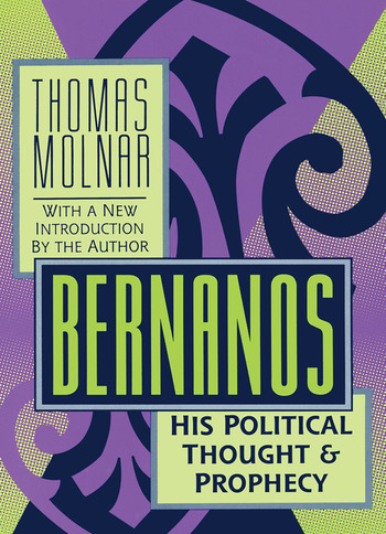 Bernanos His Political Thought and Prophecy book cover