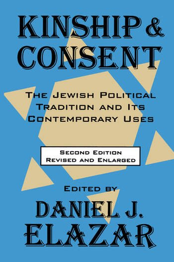 Kinship and Consent Jewish Political Tradition and Its Contemporary Uses book cover