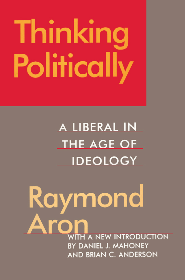 Thinking Politically Liberalism in the Age of Ideology book cover