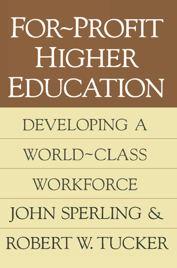 For-profit Higher Education Developing a World Class Workforce book cover