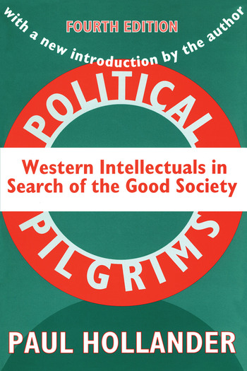 Political Pilgrims Western Intellectuals in Search of the Good Society book cover