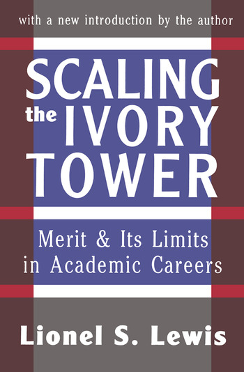 Scaling the Ivory Tower Merit and Its Limits in Academic Careers book cover