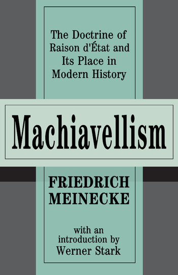 Machiavellism The Doctrine of Raison d'Etat and Its Place in Modern History book cover