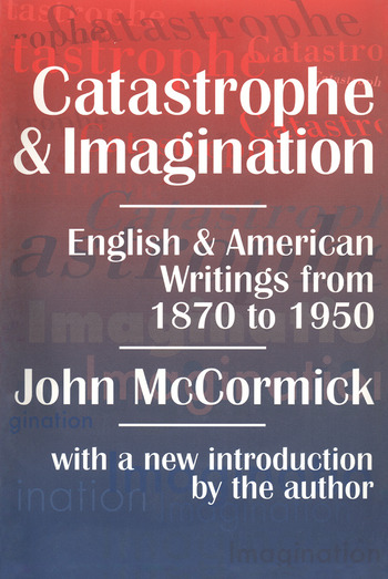 Catastrophe and Imagination English and American Writings from 1870 to 1950 book cover