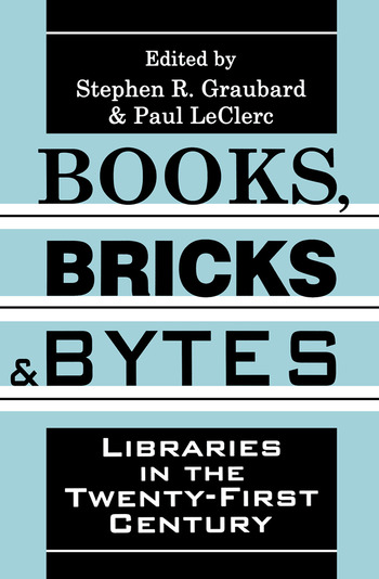 Books, Bricks and Bytes Libraries in the Twenty-first Century book cover