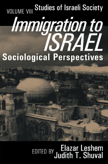 Immigration to Israel Sociological Perspectives Studies of Israeli Society book cover