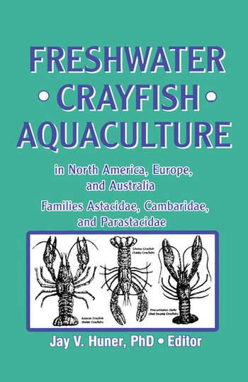 Freshwater Crayfish Aquaculture in North America, Europe, and Australia Families Astacidae, Cambaridae, and Parastacidae book cover