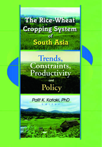 The Rice-Wheat Cropping System of South Asia Trends, Constraints, Productivity and Policy book cover