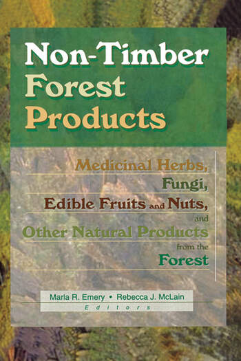 Non-Timber Forest Products Medicinal Herbs, Fungi, Edible Fruits and Nuts, and Other Natural Products from the Forest book cover