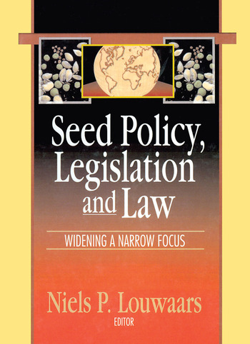 Seed Policy, Legislation and Law Widening a Narrow Focus book cover