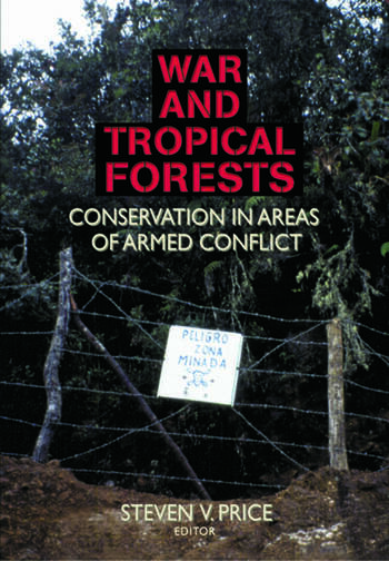 War and Tropical Forests Conservation in Areas of Armed Conflict book cover