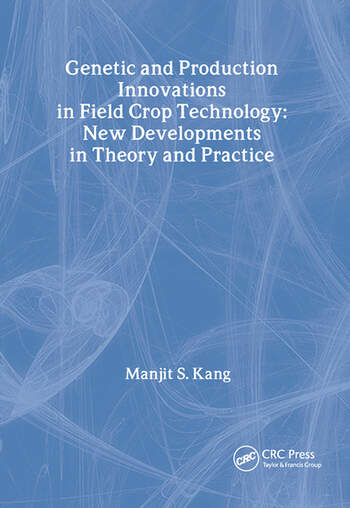 Genetic and Production Innovations in Field Crop Technology New Developments in Theory and Practice book cover