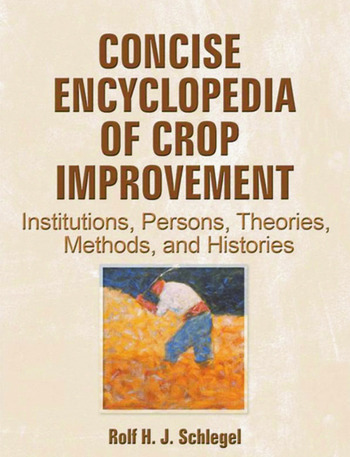 Concise Encyclopedia of Crop Improvement Institutions, Persons, Theories, Methods, and Histories book cover