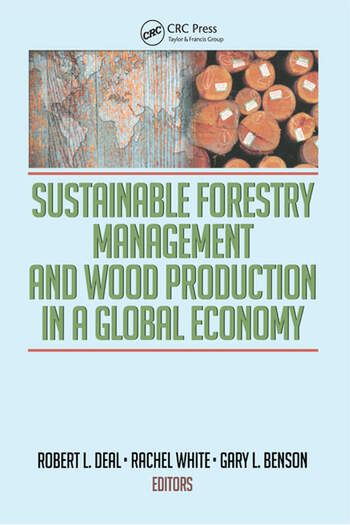 Sustainable Forestry Management and Wood Production in a Global Economy book cover