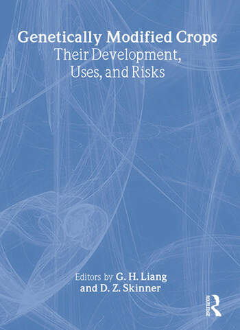 Genetically Modified Crops Their Development, Uses, and Risks book cover