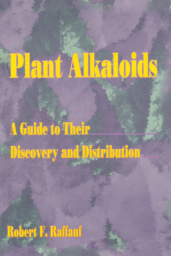 Plant Alkaloids A Guide to Their Discovery and Distribution book cover