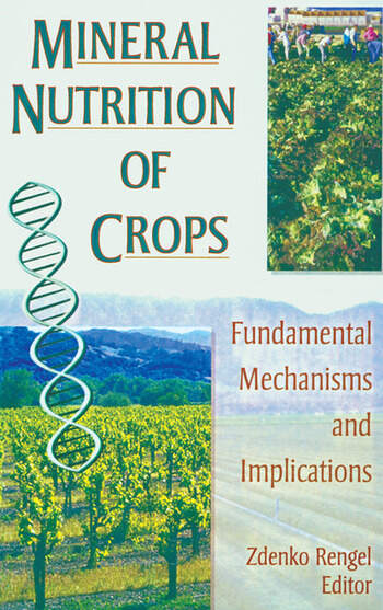Mineral Nutrition of Crops Fundamental Mechanisms and Implications book cover