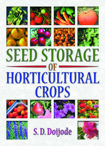 Seed Storage of Horticultural Crops book cover