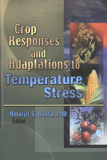 Crop Responses and Adaptations to Temperature Stress New Insights and Approaches book cover