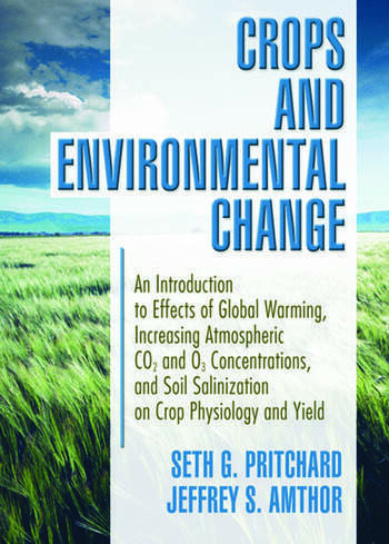 Crops and Environmental Change An Introduction to Effects of Global Warming, Increasing Atmospheric CO<sub>2</sub> and O<sub>3</sub> book cover