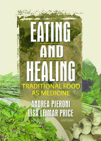 Eating and Healing Traditional Food As Medicine book cover
