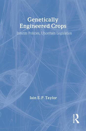 Genetically Engineered Crops Interim Policies, Uncertain Legislation book cover