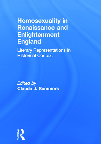 Homosexuality in Renaissance and Enlightenment England Literary Representations in Historical Context book cover