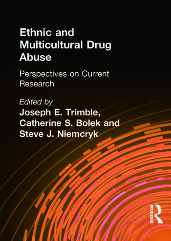 Ethnic and Multicultural Drug Abuse Perspectives on Current Research book cover