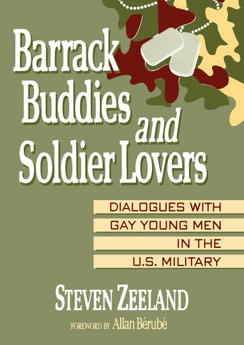 Barrack Buddies and Soldier Lovers Dialogues With Gay Young Men in the U.S. Military book cover