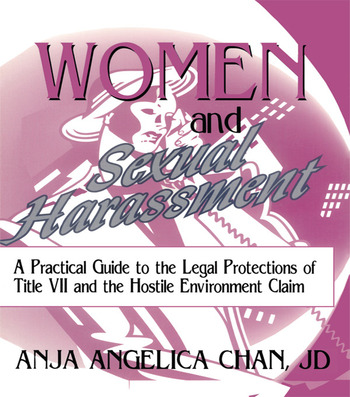 Women and Sexual Harassment A Practical Guide to the Legal Protections of Title VII and the Hostile Environment Claim book cover
