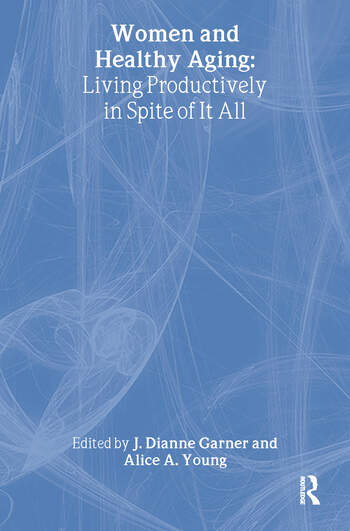 Women and Healthy Aging Living Productively in Spite of It All book cover