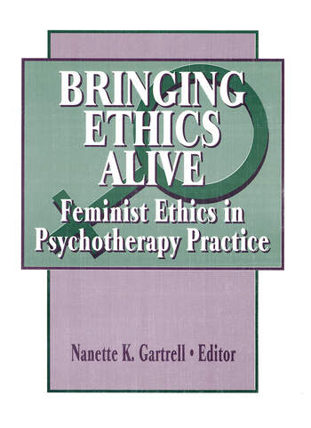 Bringing Ethics Alive Feminist Ethics in Psychotherapy Practice book cover
