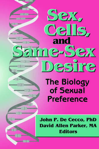 Sex, Cells, and Same-Sex Desire The Biology of Sexual Preference book cover