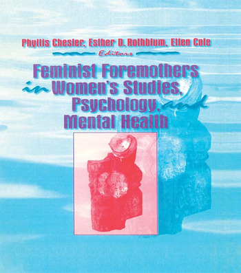 Feminist Foremothers in Women's Studies, Psychology, and Mental Health book cover