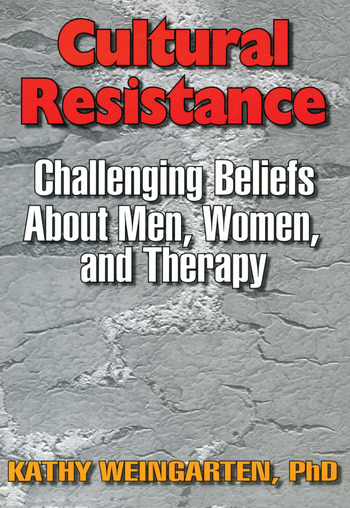 Cultural Resistance Challenging Beliefs About Men, Women, and Therapy book cover