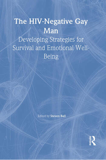 The HIV-Negative Gay Man Developing Strategies for Survival and Emotional Well-Being book cover
