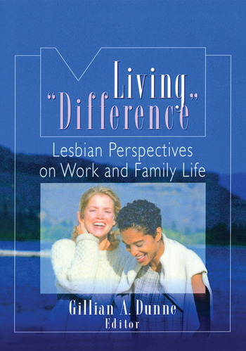 "Living ""Difference"" Lesbian Perspectives on Work and Family Life book cover"