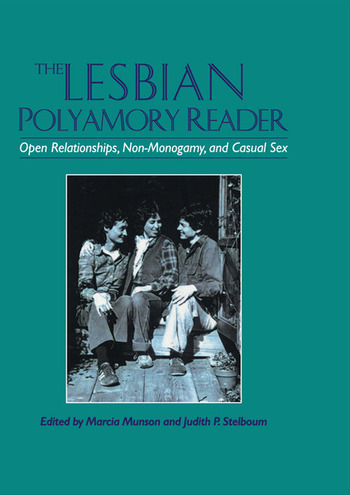 The Lesbian Polyamory Reader Open Relationships, Non-Monogamy, and Casual Sex book cover