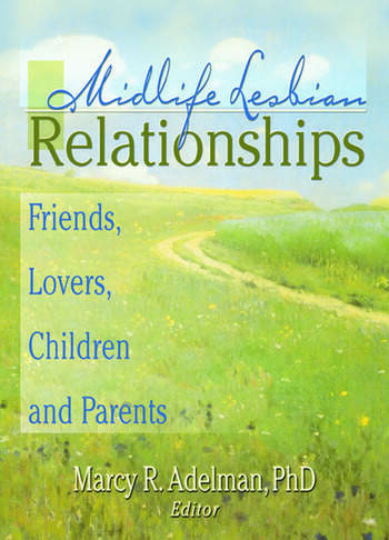 Midlife Lesbian Relationships Friends, Lovers, Children, and Parents book cover
