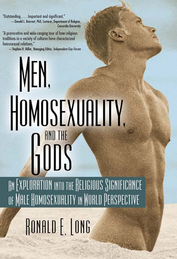 Men, Homosexuality, and the Gods An Exploration into the Religious Significance of Male Homosexuality in World Perspective book cover