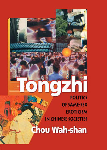 Tongzhi Politics of Same-Sex Eroticism in Chinese Societies book cover