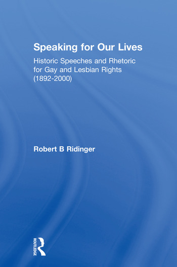 Speaking for Our Lives Historic Speeches and Rhetoric for Gay and Lesbian Rights (1892-2000) book cover