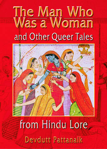 The Man Who Was a Woman and Other Queer Tales from Hindu Lore book cover