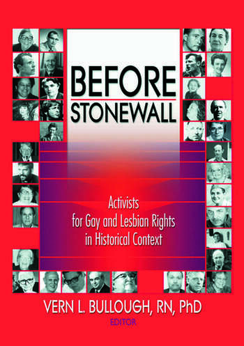 Before Stonewall Activists for Gay and Lesbian Rights in Historical Context book cover