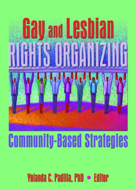 Gay and Lesbian Rights Organizing Community-Based Strategies book cover