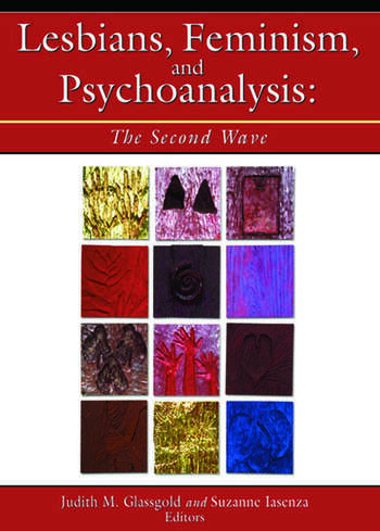 Lesbians, Feminism, and Psychoanalysis The Second Wave book cover