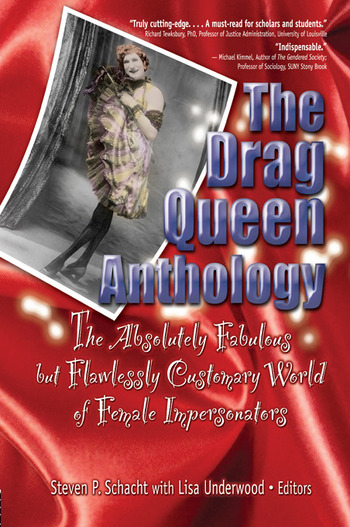 The Drag Queen Anthology The Absolutely Fabulous but Flawlessly Customary World of Female Impersonators book cover