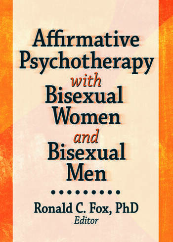 Affirmative Psychotherapy with Bisexual Women and Bisexual Men book cover