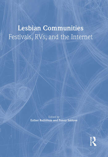 Lesbian Communities Festivals, RVs, and the Internet book cover